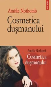 Amélie Nothomb - Cosmetica Duşmanului